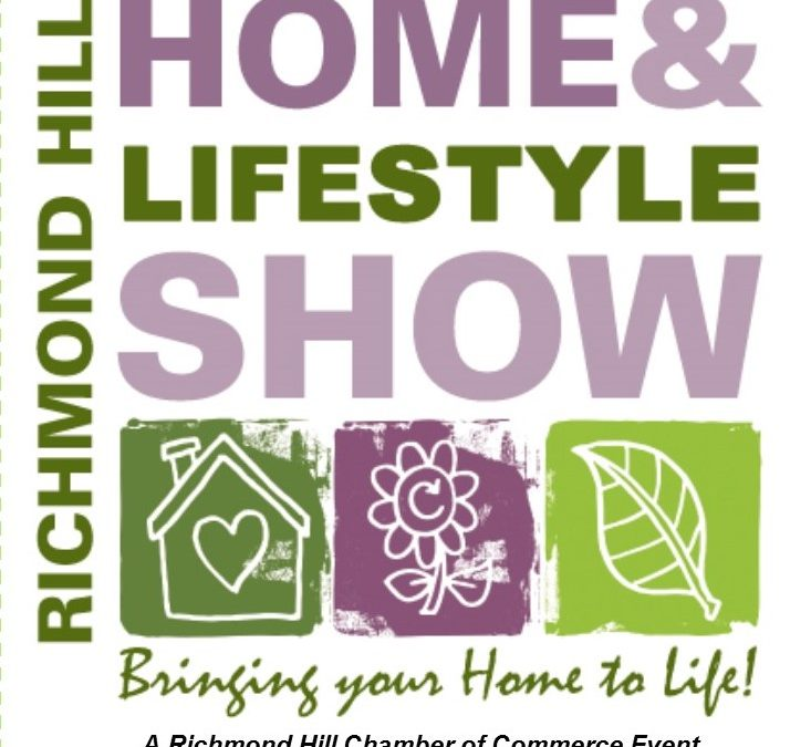 Richmond Hill Home & Lifestyle Show with the Richmond Hill Chamber of Commerce